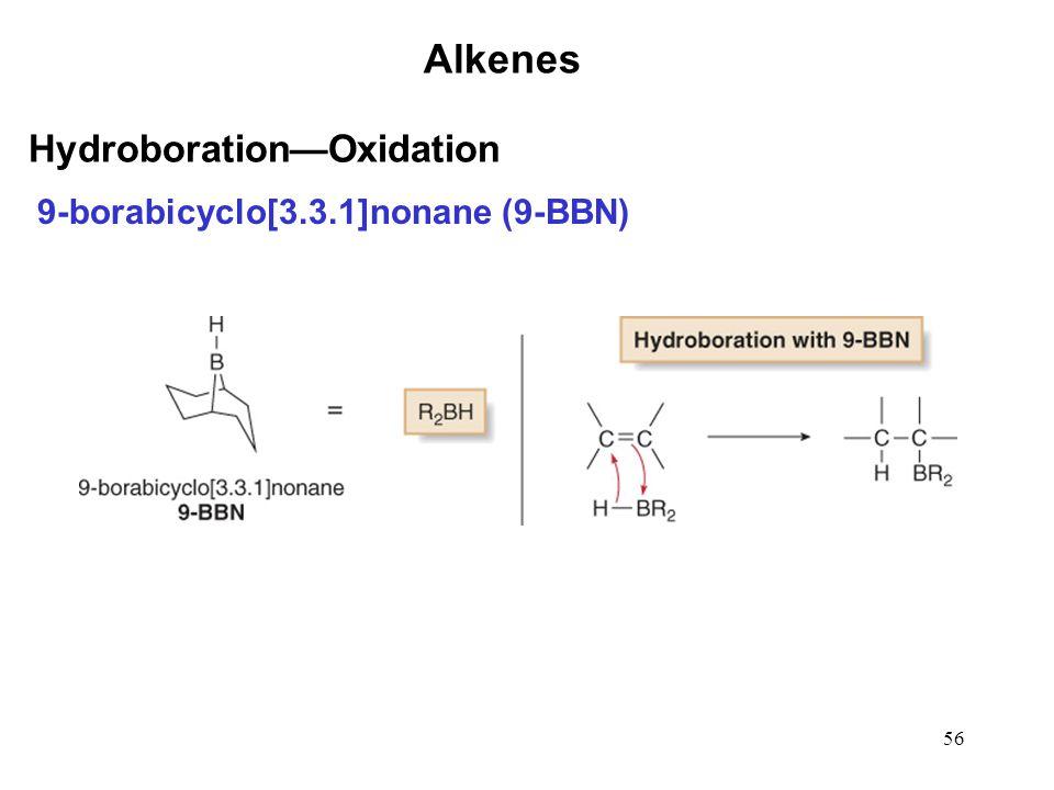 Alkenes Hydroboration—Oxidation 9-borabicyclo[3.3.1]nonane (9-BBN)